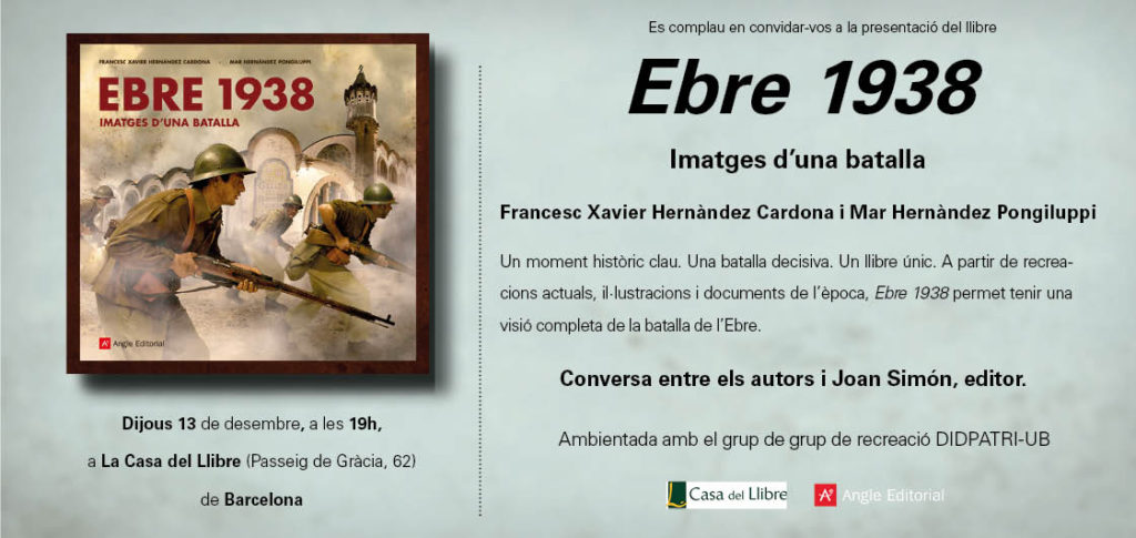 """Invitació a la presentació de la publicació """"Ebre 1938. Imatges d'una batalla"""", dious 13 de desembre a les 19h a La Casa del Llibre, Passeig de Gràcia 62 de Barcelona."""""""